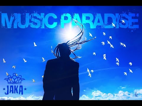 JAKA - Music Paradise [Official Video]
