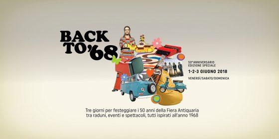 """""""Back to '68"""", tre giorni per celebrare il cinquantesimo compleanno della Fiera Antiquaria."""