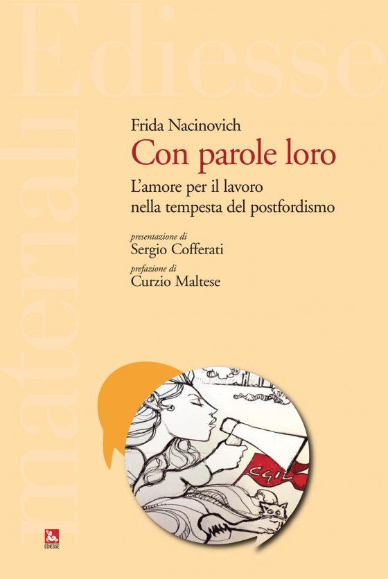 """Le voci dal mondo del lavoro  """"Con parole loro"""", il libro inchiesta di Frida Nacinovich"""