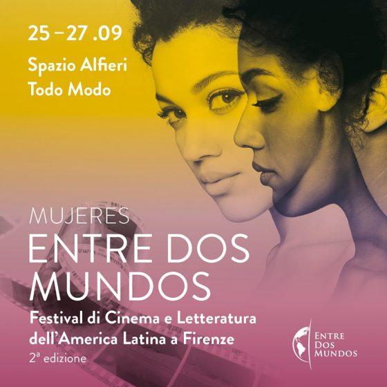"""Dal 25 al 27 settembre torna a Firenze """"Entre Dos Mundos"""", festival di cinema e letteratura dell'America Latina"""