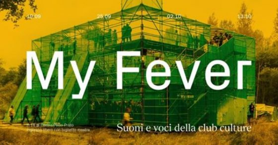 My Fever. Suoni e voci della club culture, al Centro Pecci