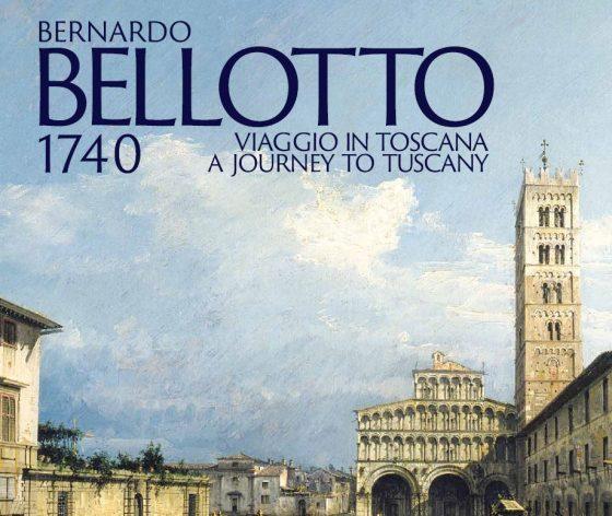 """""""Bernardo Bellotto, 1740, Viaggio in Toscana"""". Alla Fondazione Ragghianti di Lucca"""