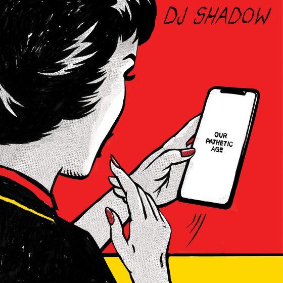 """Disco della settimana: Dj Shadow """"Our Pathetic Age"""""""