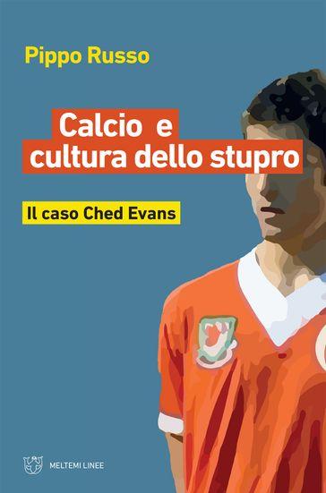La 'cultura' dello stupro nel calcio: il nuovo libro di Pippo Russo