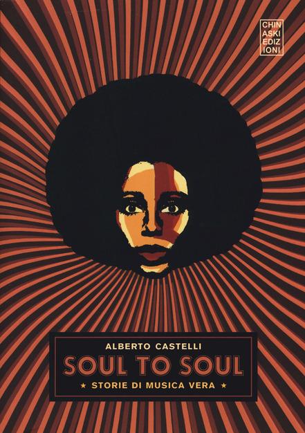 Soul to soul. Storie di musica vera, intervista all'autore Alberto Castelli