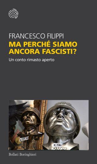Perché siamo ancora Fascisti?