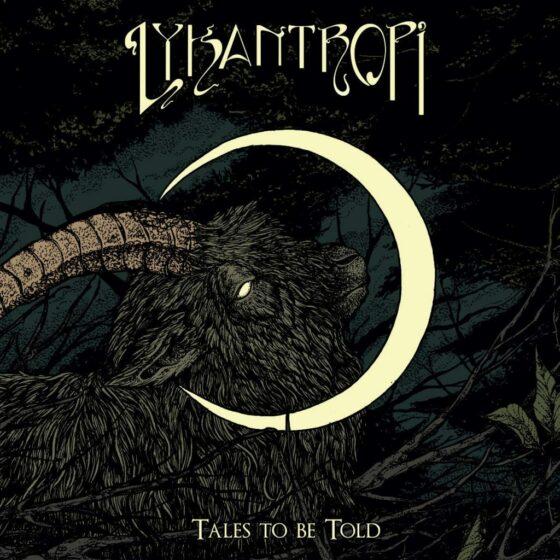 """Disco della settimana: Lykantropi """"Tales To Be Told"""""""