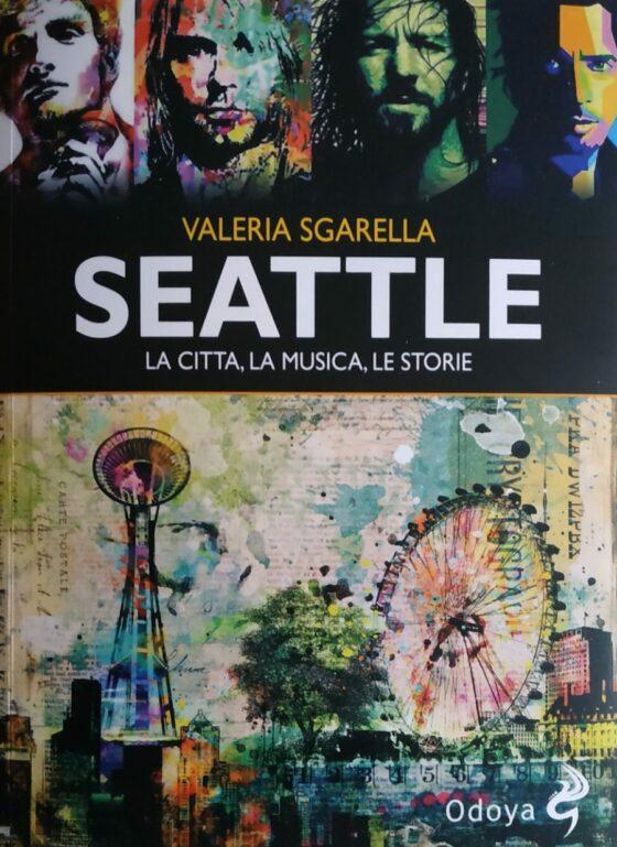 """""""Seattle, la città, la musica, le storie"""" intervista alla autrice"""