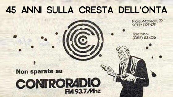 45 anni suonati 45 anni informati! 31 marzo 1976, registrazione di Controradio come testata giornalistica