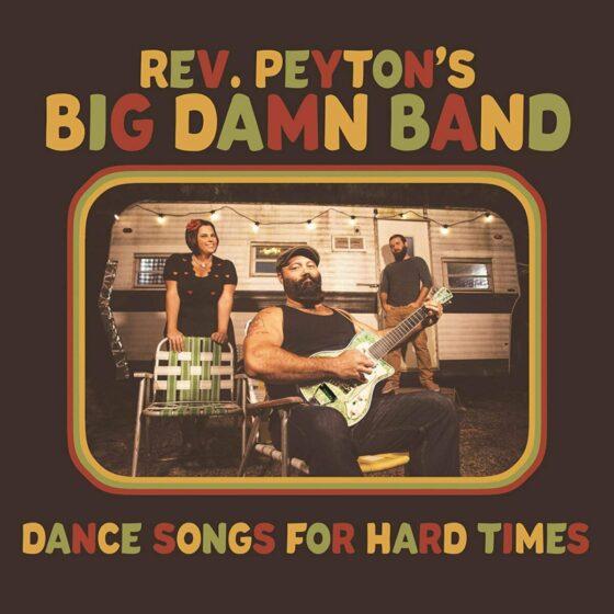 "Disco della settimana: Reverend Peyton's Big Damn Band ""Dance Songs For Hard Times"""