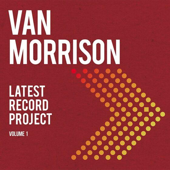 """Disco Della Settimana: Van Morrison """"Latest Record Project: Volume 1"""""""
