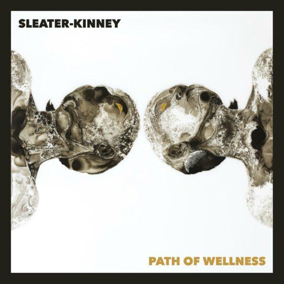 """Disco della settimana: Sleater-Kinney """"Path of Wellness"""""""