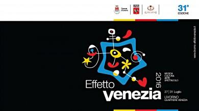 EFFETTO VENEZIA 2016, LA GRANDE FESTA DELL'ESTATE LIVORNESE